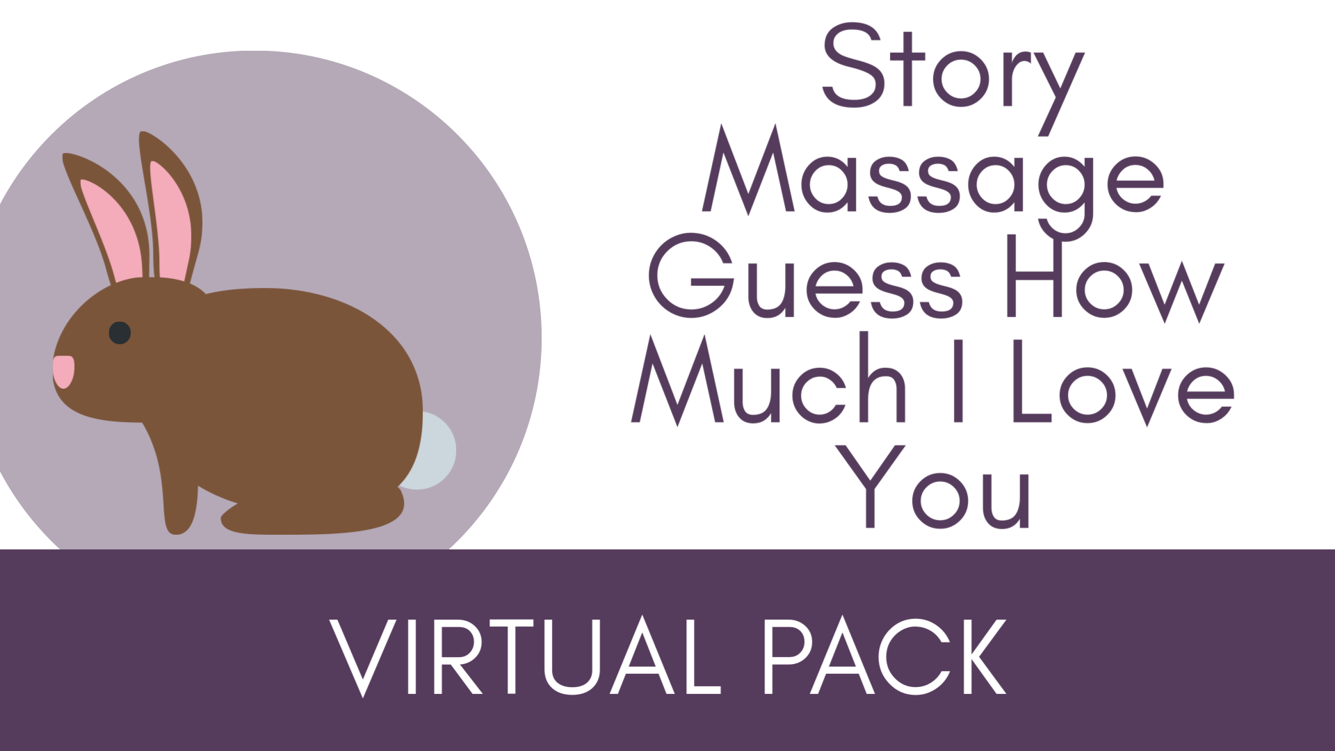 Story Massage Guess How Much I Love You Virtual Packs
