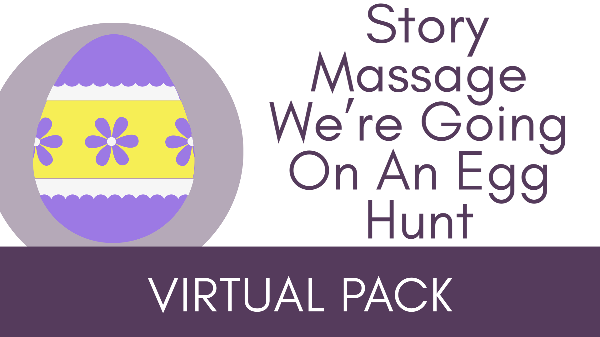 Story Massage We're Going On An Egg Hunt Virtual Packs